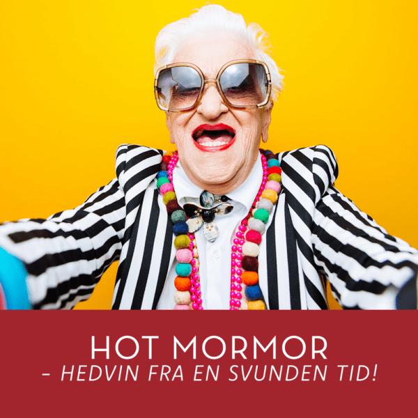 Hot mormor – hedvin fra en svunden tid 5. Nov Østerbro